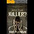 Am I the Killer?