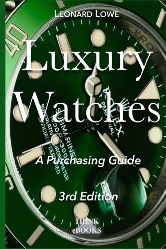 Rolex Omega Watches (Luxury Watches: A Purchasing Guide (Volume 1))