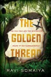 The Golden Thread: The Cold War and the
