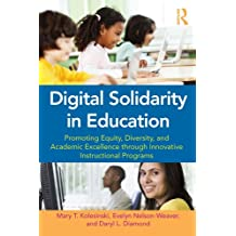 Digital Solidarity in Education: Promoting Equity, Diversity, and Academic Excellence through Innovative Instructional Programs