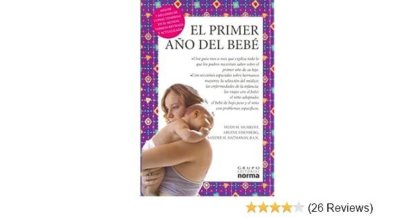 El primer año del bebé (Spanish Edition): Heidi M Murkoff-Arlene Eisenberg-Sandee H Hathaway: 9789580488866: Amazon.com: Books