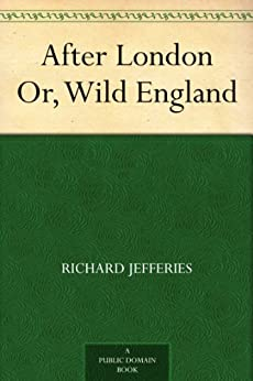 After London Or, Wild England by [Jefferies, Richard]