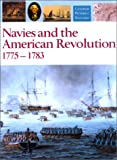 Navies and the American Revolution, 1775-1783, , 155750623X