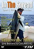 Yellowfin Tuna Chunking, Drifting & Live Baiting - In the Spread Fishing Videos