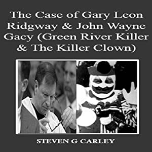 The Case of Gary Leon Ridgway & John Wayne Gacy Hörbuch