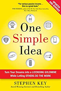 One Simple Idea, Revised and Expanded Edition: Turn Your Dreams into a Licensing Goldmine While Letting Others Do the Work from McGraw-Hill Education