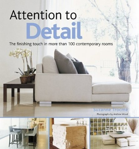 Read Online Attention to Detail: The finishing touch in more than 100 contemporary rooms pdf