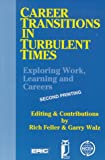 Career Transitions in Turbulent Times : Exploring Work, Learning and Careers, Garry Walz, Rich Feller, 1561090662