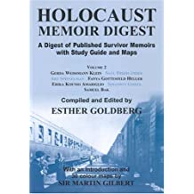 Holocaust Memoir Digest Volume 2: A Digest of Published Survivor Memoirs with Study Guide and Maps