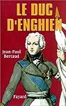 Le Duc d'Enghien par Bertaud