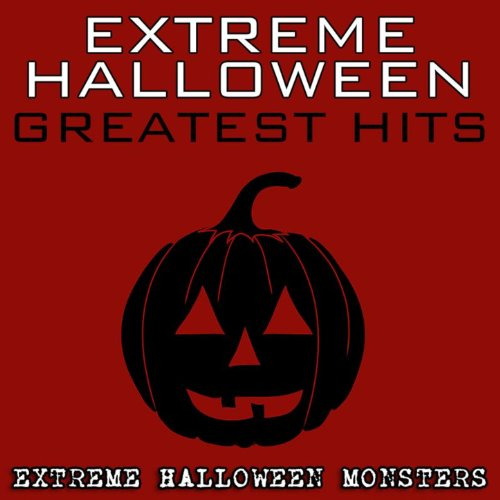 Extreme Halloween Greatest Hits [Clean]]()