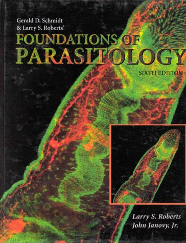 Gerald D. Schmidt & Larry S. Roberts' Foundations of Parasitology