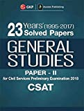 23 Years' Solved Papers (1995-2017) General Studies Paper II (CSAT) For Civil Services Preliminary Examination 2018