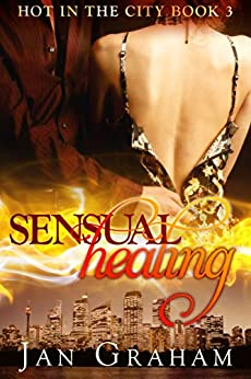 Sensual Healing (Hot in the City Book 3) by [Graham, Jan]
