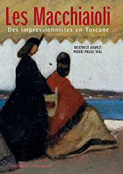 Les Macchiaioli: Des impressionnistes en Toscane