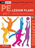 PE Lesson Plans - Year 3 Complete Teaching Programme: Photocopiable Gymnastic Activities, Dance, Games (Leapfrogs)