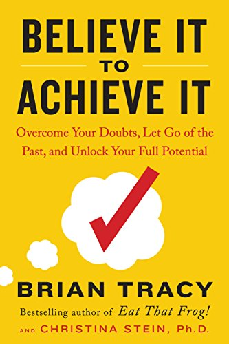 [BOOK] Believe It to Achieve It: Overcome Your Doubts, Let Go of the Past, and Unlock Your Full Potential [K.I.N.D.L.E]