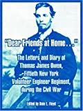 Dear Friends at Home..., Thomas James Owen, 1410218570