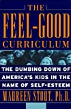 Feel-Good Curriculum, Maureen Stout, 0738202576