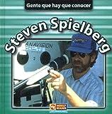 Steven Spielberg: Gente Que Hay Que Conocer (Gente que hay que concer) (Spanish Edition)
