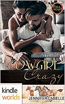 Hell Yeah!: Cowgirl Crazy (Kindle Worlds Novella) by [Labelle, Jennifer]