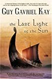 The Last Light of the Sun, Guy Gavriel Kay, 0451459857