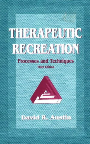 Therapeutic Recreation: Processes and Techniques
