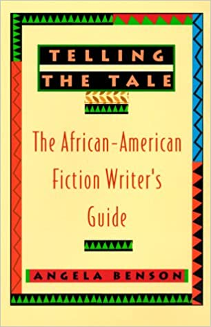 Telling the Tale: The African-American Fiction Writer's Guide ...