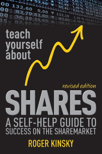 Teach Yourself About Shares: A Self-Help Guide to Success on the Sharemarket (Different Types Of Trading In Stock Market)
