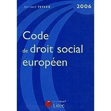 CODE DE DROIT SOCIAL EUROPÉEN 2006 6ÈME ÉDITION