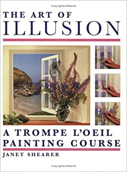 Book The Art of Illusion: A Trompe L'Oeil Painting Course