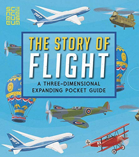 The Story of Flight: A Three-Dimensional Expanding Pocket Guide (Three Dimensional Expanding Gd) por John Holcroft