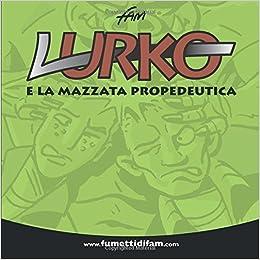 Lurko e la mazzata propedeutica