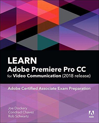 Learn Adobe Premiere Pro CC for Video Communication: Adobe Certified Associate Exam Preparation (Adobe Certified Associate (ACA))