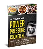 #2: Power Pressure Cooker XL: The Ultimate Power Pressure Cooker XL Cookbook: Quick and Easy Power Pressure Cooker XL Recipes for Your Health