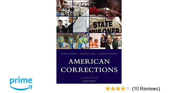 American corrections todd r clear george f cole michael d american corrections todd r clear george f cole michael d reisig 9780495553236 amazon books fandeluxe Image collections