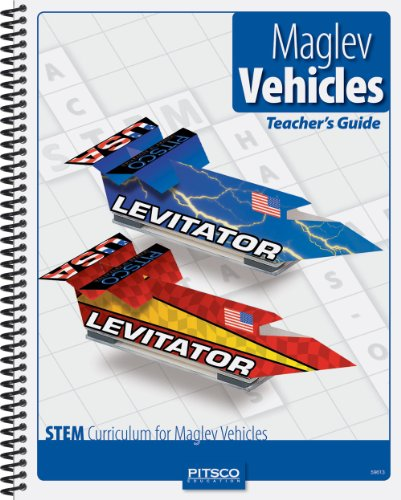 Pitsco Magnetic Levitation Maglev Vehicles - Teacher's Guide