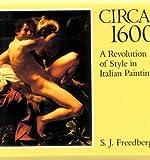 Circa Sixteen Hundred, Sydney J. Freedberg, 0674131576