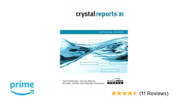 amazon com crystal reports xi official guide 0752063329177 neil rh amazon com Crystal Reports Tutorial Crystal Reports Tutorial PDF