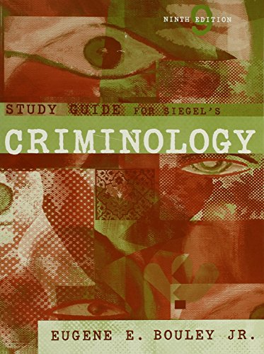 Study Guide for Siegel's Criminology, 9th