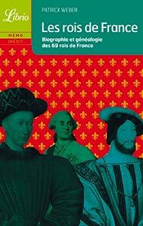 Les rois de France : biographie et généalogie de 69 rois de France par Weber