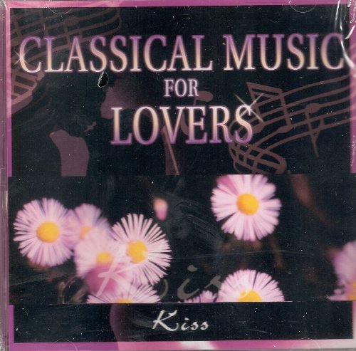 Classical Music for Lovers - Kiss