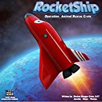 RocketShip: Operation Animal Rescue Crate |  Rocket Ranger Jacobs, Rocket Ranger Nunn, Rocket Ranger Thorne