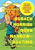 The Adventures of Horace Horrise: Horace Horrise goes Narrowboating 4