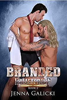 Branded (Bulletproof Book 2) by [Galicki, Jenna]