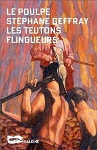 Les Teutons flingueurs par Stéphane Geffray