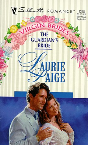 The Guardian's Bride (Virgin Brides) (Silhouette Romance, No 1318)