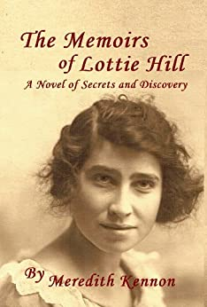 The Memoirs of Lottie Hill: A Novel of Secrets and Discovery (Scottish Ties Book 1) by [Kennon, Meredith]