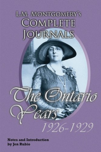 Complete Journals - L.M. Montgomery's Complete Journals, The Ontario Years: 1926-1929