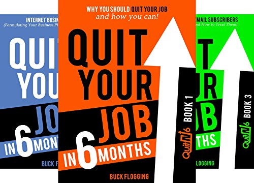 Quit Your Job in 6 Months (3 Book Series)